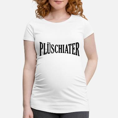 Word Plüschiater - Maternity T-Shirt