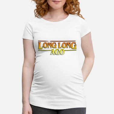 Long LONG LONG AGO Adventure - Maternity T-Shirt