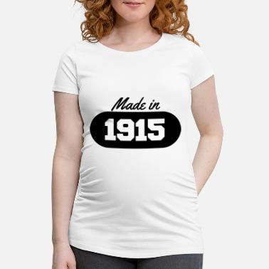 1915 Made in 1915 - Maternity T-Shirt