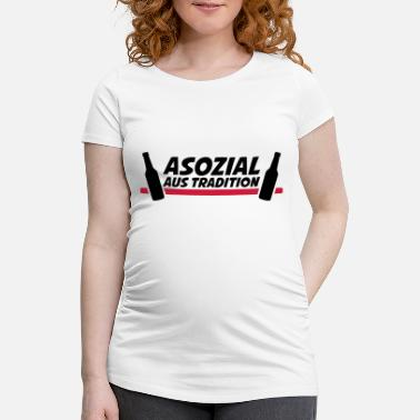 Tradition Asozial aus Tradition - Schwangerschafts-T-Shirt