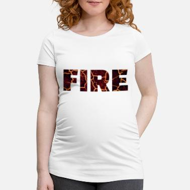 Fire fire - Women's Pregnancy T-Shirt