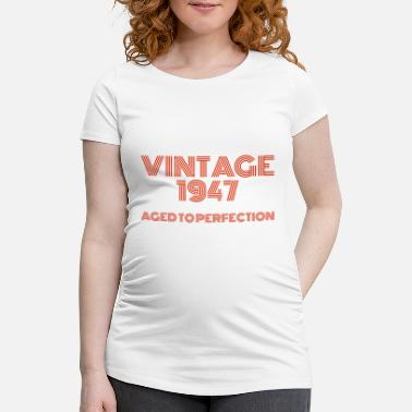 Vintage Pop Art 1947 Birthday. Aged to perfection. - Maternity T-Shirt