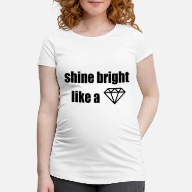 Shine Bright Like A Diamond shine bright like a diamond, lyrics, lyrics - Women's Pregnancy T-Shirt