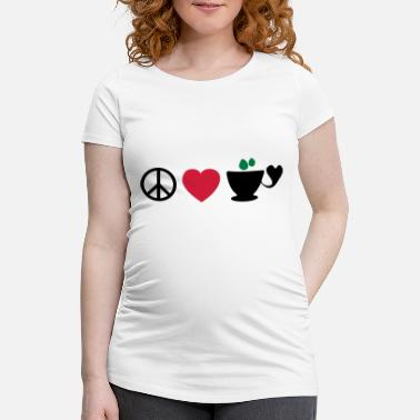 I Love Coffee Cool Coffee Addiction Design For Fabulous Coffee Lover Clothing And ☮♥☕Peace-Love-Coffee/Tea-The 3 Great Essentials☕♥☮ - Maternity T-Shirt