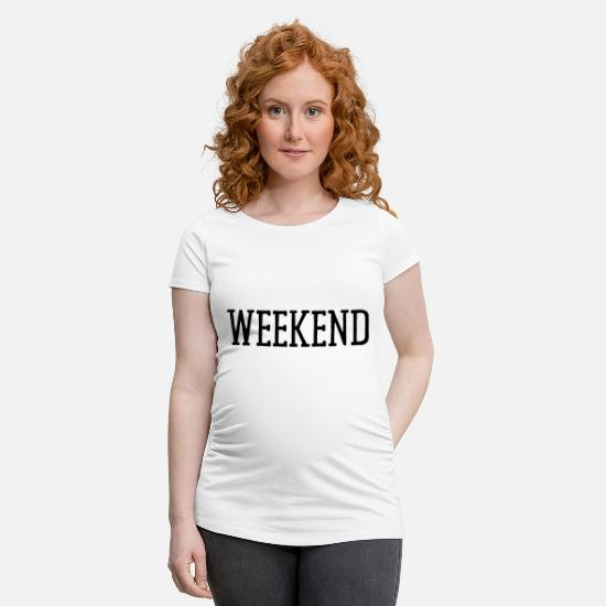 Office T-Shirts - WEEKEND - Maternity T-Shirt white