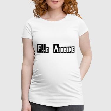 Fuck Airride, lowering, mechanic tuning - Women's Pregnancy T-Shirt