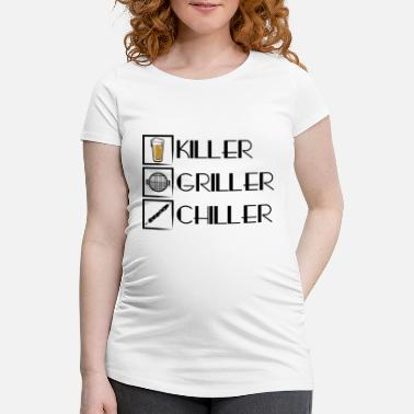 Beer Griller Killer Griller Chiller Beer - Maternity T-Shirt