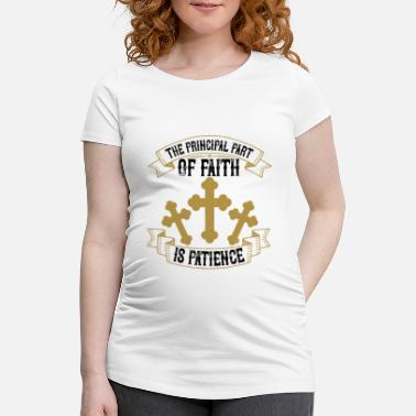 Buy The principal part of faith is patience - Maternity T-Shirt