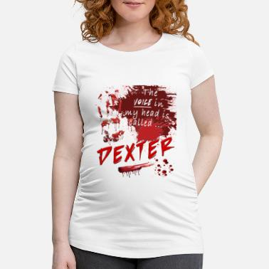 Dexter Voice in my head is called Dexter - Maternity T-Shirt