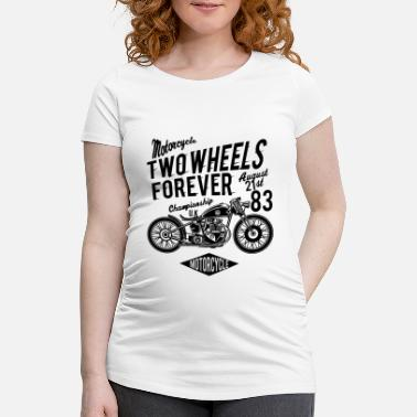 Two-wheeled Two Wheels Forever - Maternity T-Shirt