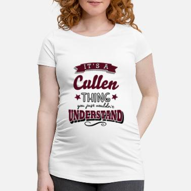 Cullen its a cullen name surname thing - Maternity T-Shirt