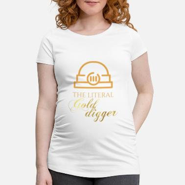 Pickaxee Mining: The literal Gold Digger - Women's Pregnancy T-Shirt