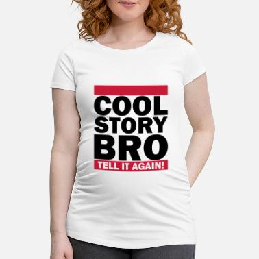 Tell It Again Cool Story Bro - Tell it again (1h) - Schwangerschafts-T-Shirt