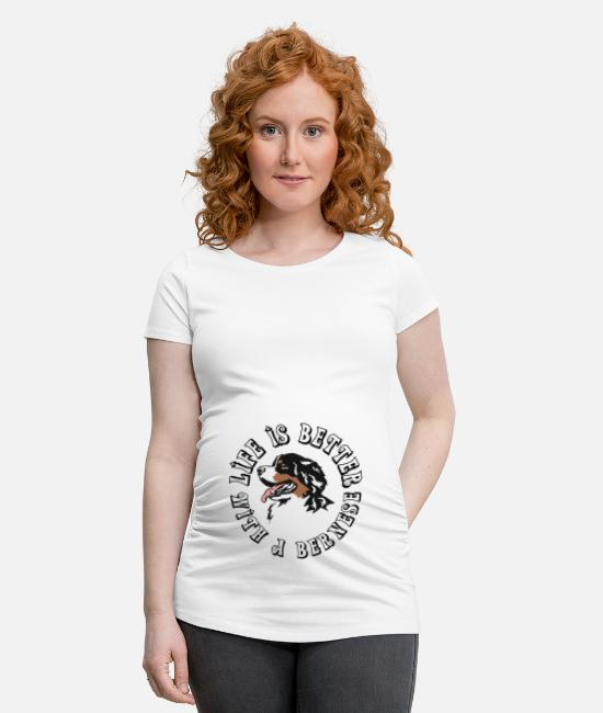 Hondenopvoeding T-shirts - Life is better with a bernese - Zwangerschaps T-shirt wit