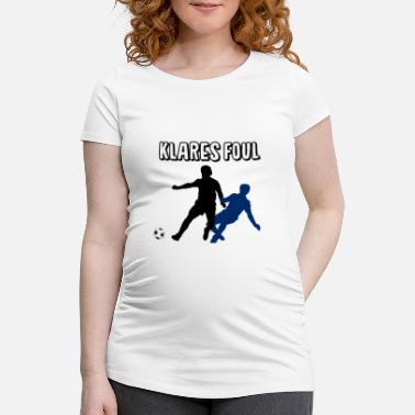 Foul Clear foul - Maternity T-Shirt