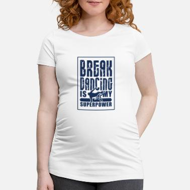 Breakdance Breakdance breakdance breakdance danse - T-shirt de grossesse