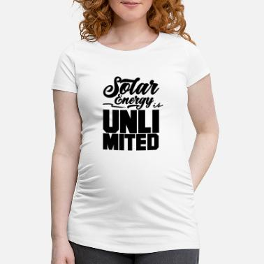 Plant Grounds Solar energy is unlimited - Maternity T-Shirt