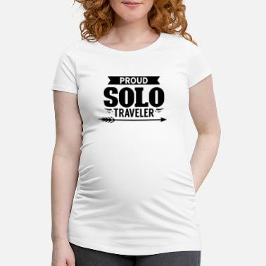 Solo Holiday Tourist Single Travel Single Travel Solo Travel - Maternity T-Shirt