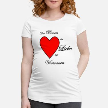 Proof Of Love the proof of love - Maternity T-Shirt