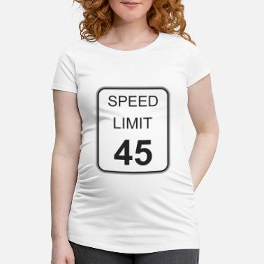 Limit Road sign speed limit 45 - Women's Pregnancy T-Shirt