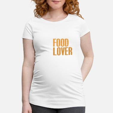 Food Lover #Food Lover - Women's Pregnancy T-Shirt
