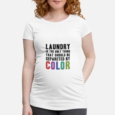Laundry Laundry - Women's Pregnancy T-Shirt