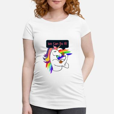 Wes Unicorns Unicorn / We Can Do It - Maternity T-Shirt