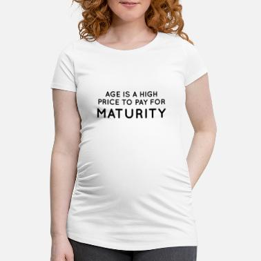 Mature Maturity - Maternity T-Shirt