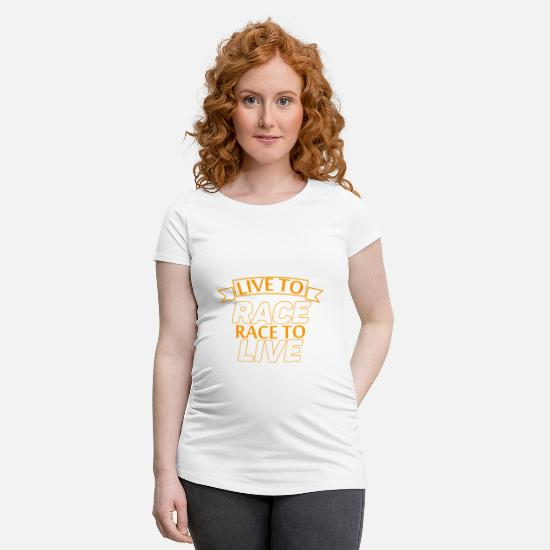 Inspiration T-Shirts - Live to Race Race to Live - Maternity T-Shirt white