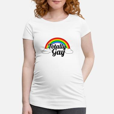 Totally Totally Gay - Maternity T-Shirt