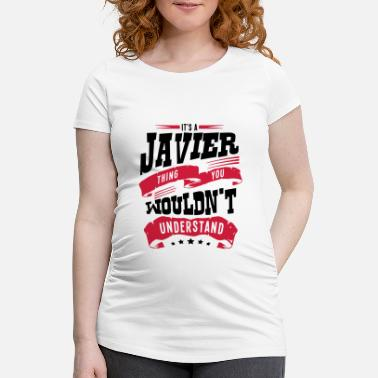 Javier javier name thing you wouldnt understand - Maternity T-Shirt