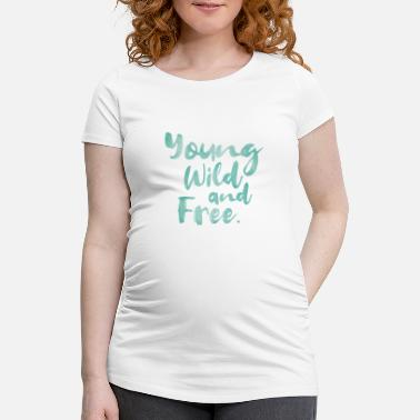 Young Wild And Free Young, Wild and Free - grünblau - Schwangerschafts-T-Shirt
