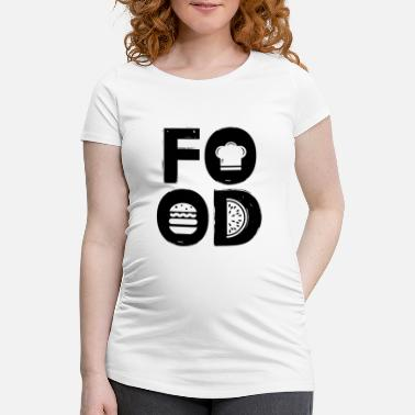 Food Lover FOOD - food lover gift idea - Women's Pregnancy T-Shirt