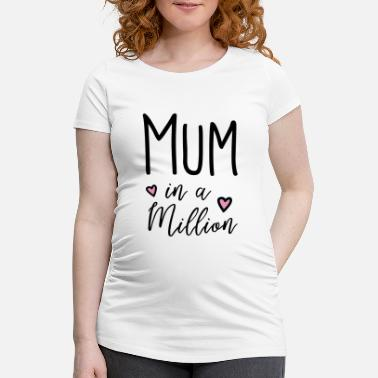 Mumford And Sons Mum in a Million - Schwangerschafts-T-Shirt
