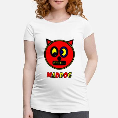 Mad Dog mad dog - Women's Pregnancy T-Shirt