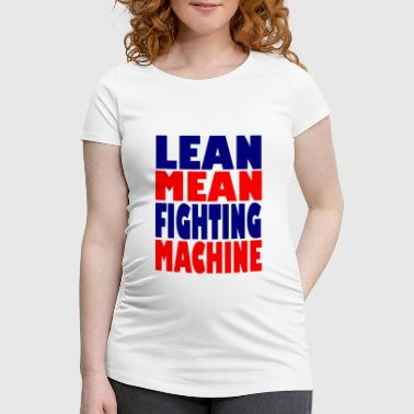 Lean lean mean fighting machine - Women's Pregnancy T-Shirt