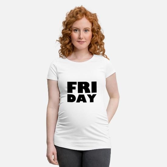 Gift Idea T-Shirts - Friday - Maternity T-Shirt white