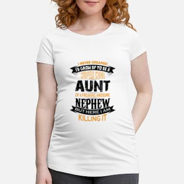 Aunt Super Cool Aunt Of A Freaking Awesome Nephew - Maternity T-Shirt