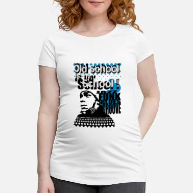 Hiphop Old School Old school is my school - T-shirt de grossesse