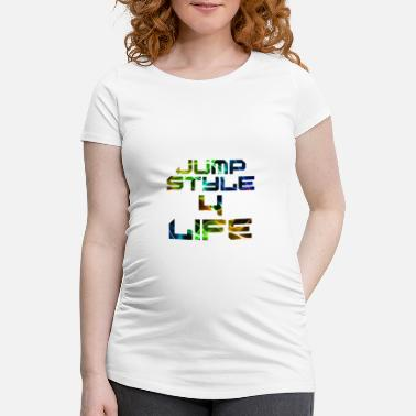 Jumpstyle Jumpstyle 4 Life - Maternity T-Shirt