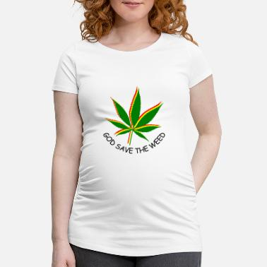 God-save god save the weed - Women's Pregnancy T-Shirt