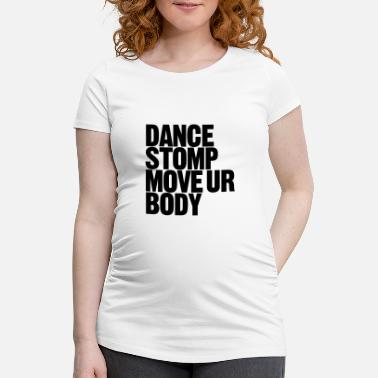 Stomp Mover la danza Stomp Ur Body - Camiseta premamá