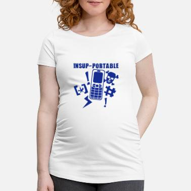 Mobile Phone unbearable mobile phone phone - Maternity T-Shirt