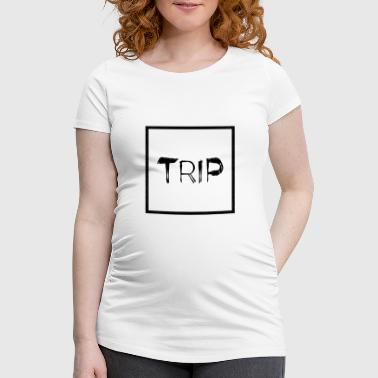 TRIP - Women's Pregnancy T-Shirt