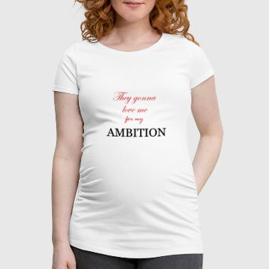 AMBITION - Women's Pregnancy T-Shirt