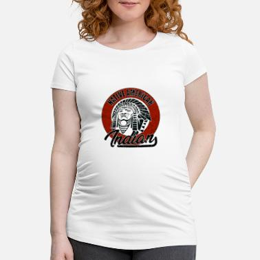 American Indian Indian Apache Native American Native American Indian - Vrouwen zwangerschap-T-shirt
