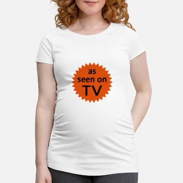 Télévision as seen on tv - T-shirt de grossesse