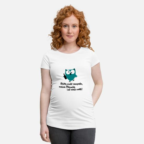 Alcohol T-Shirts - Owl with funny saying, bird - Maternity T-Shirt white