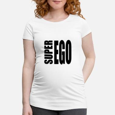 Ego Super EGO - Maternity T-Shirt