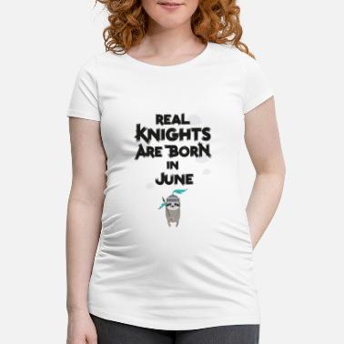 Ancient Sloth Knights born in June - Maternity T-Shirt